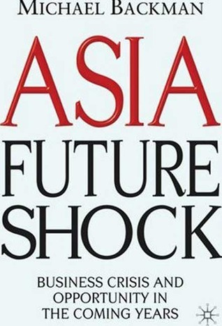Asia Future Shock by Michael Backman