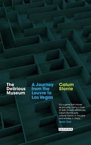 The Delirious Museum: A Journey from the Louvre to Las Vegas