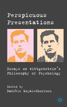 Perspicuous Presentations: Essays on Wittgenstein's Philosophy of Psychology