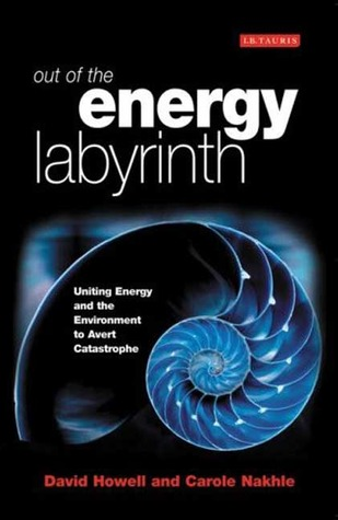 Out of the Energy Labyrinth: Uniting Energy and the Environment to Avert Catastrophe