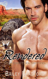Rendered (Southwestern Shifters #4)