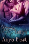 Keeping Kaitlyn (Lycaon #1)