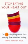Stop Eating Your Heart Out: The 21-Day Program to Free Yourself from Emotional Eating