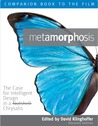 Metamorphosis: The Case for Intelligent Design in a Chrysalis