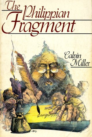 The Philippian Fragment by Calvin Miller