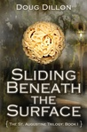 Sliding Beneath the Surface (The St. Augustine Trilogy, #1)