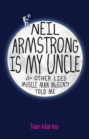 Neil Armstrong is My Uncle and Other Lies Muscle Man McGinty ... by Nan Marino