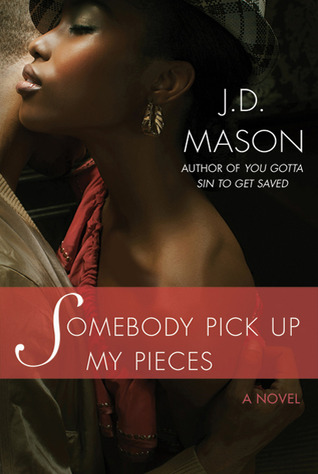 Somebody Pick Up My Pieces by J.D. Mason