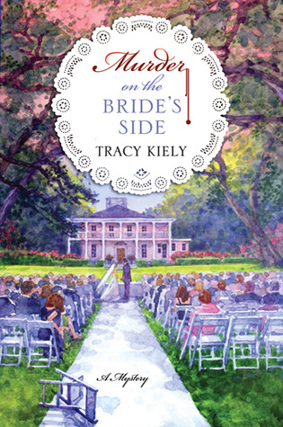 Murder on the Bride's Side by Tracy Kiely
