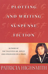 Plotting and Writing Suspense Fiction by Patricia Highsmith