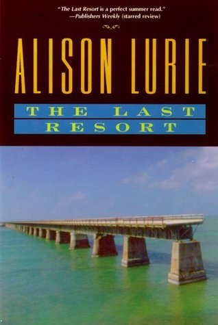 The Last Resort by Alison Lurie