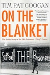 """On the Blanket: The Inside Story of the IRA Prisoners' """"Dirty"""" Protest"""