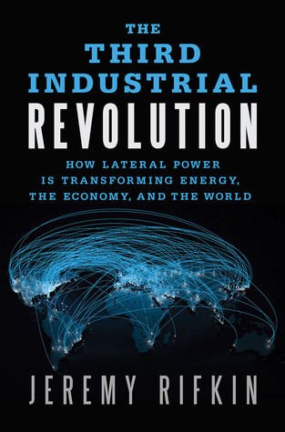 The Third Industrial Revolution by Jeremy Rifkin
