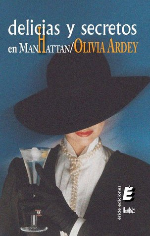Delicias y secretos en Manhattan by Olivia Ardey