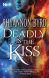Deadly is the Kiss (Primal Instinct World, #1)
