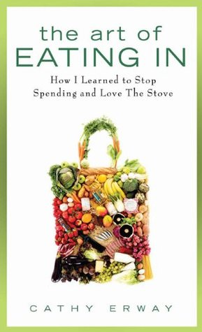 The Art of Eating In by Cathy Erway