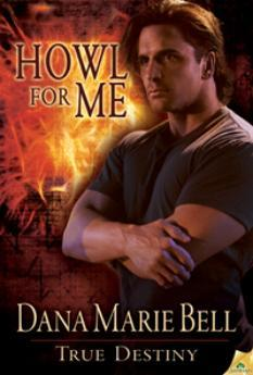 Howl For Me by Dana Marie Bell