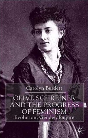 Olive Schreiner and the Progress of Feminism by Carolyn Burdett