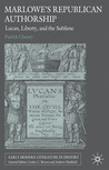 Marlowe's Republican Authorship: Lucan, Liberty, and the Sublime (Early Modern Literature in History)