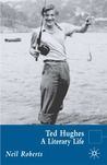 Ted Hughes: A Literary Life