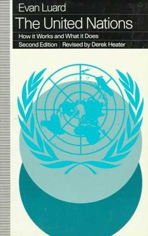 The United Nations: How it Works and What it Does