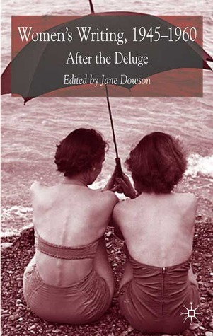 Women's Writing, 1945-1960: After the Deluge