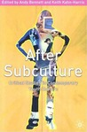 After Subculture: Crtitical Studies in Contemporary Youth Culture