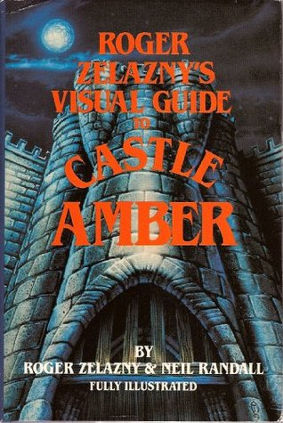 Roger Zelazny's Visual Guide to Castle Amber by Roger Zelazny