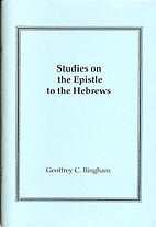 Studies on the Epistle to the Hebrews by Geoffrey Bingham