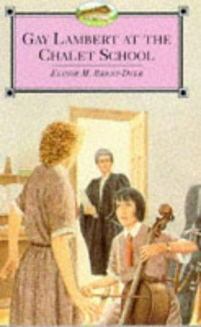 Gay Lambert at the Chalet School by Elinor M. Brent-Dyer