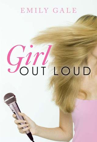 Girl Out Loud by Emily Gale