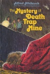 The Mystery of Death Trap Mine (Alfred Hitchcock and The Three Investigators, #24)