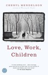 Love, Work, Children: A Novel
