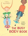 The Busy Body Book: A Kid's Guide to Fitness