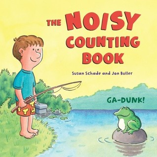The Noisy Counting Book by Susan Schade