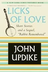 "Licks of Love: Short Stories and a Sequel, ""Rabbit Remembered"""