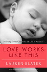 Love Works Like This: Moving from One Kind of Life to Another
