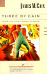 Three by Cain: Serenade/Love's Lovely Counterfeit/The Butterfly
