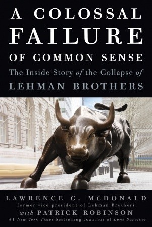 A Colossal Failure of Common Sense by Lawrence G. McDonald