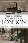The Making of Modern London