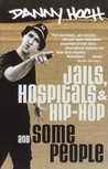 Jails, Hospitals & Hip-Hop and Some People