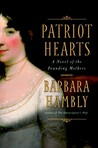 Patriot Hearts: A Novel of the Founding Mothers