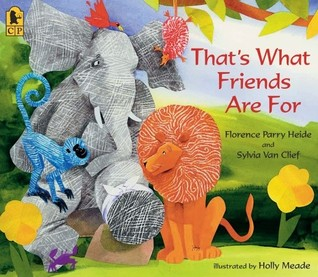 That's What Friends Are For by Florence Parry Heide