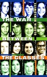 The War Between the Classes by Gloria D. Miklowitz