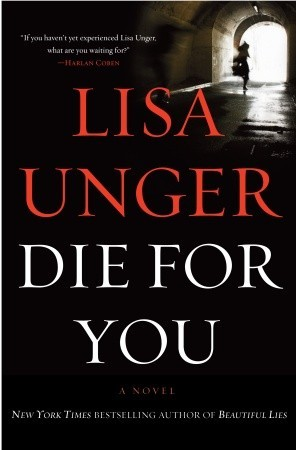 Die for You by Lisa Unger