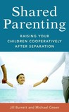 Shared Parenting: Raising Your Child Cooperatively After Separation