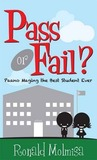 Pass or Fail? by Ronald Molmisa