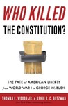 Who Killed the Constitution?: The Assault on American Law and the Unmaking of a Nation