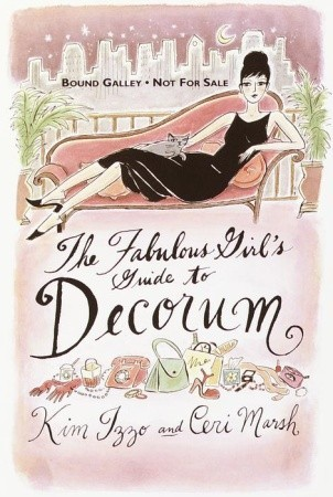 The Fabulous Girl's Guide to Decorum by Kim Izzo