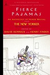 Fierce Pajamas: An Anthology of Humor Writing from The New Yorker (Modern Library Paperbacks)